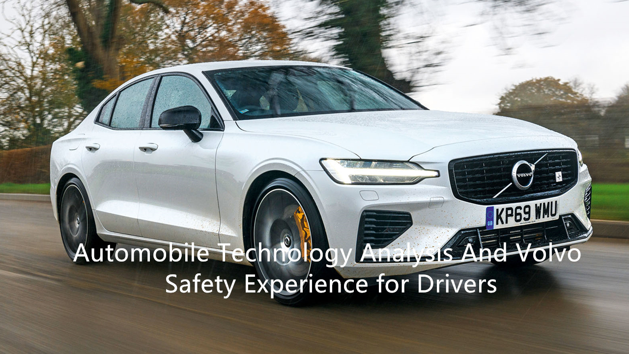 Automobile technology analysis and Volvo safety experience for drivers22