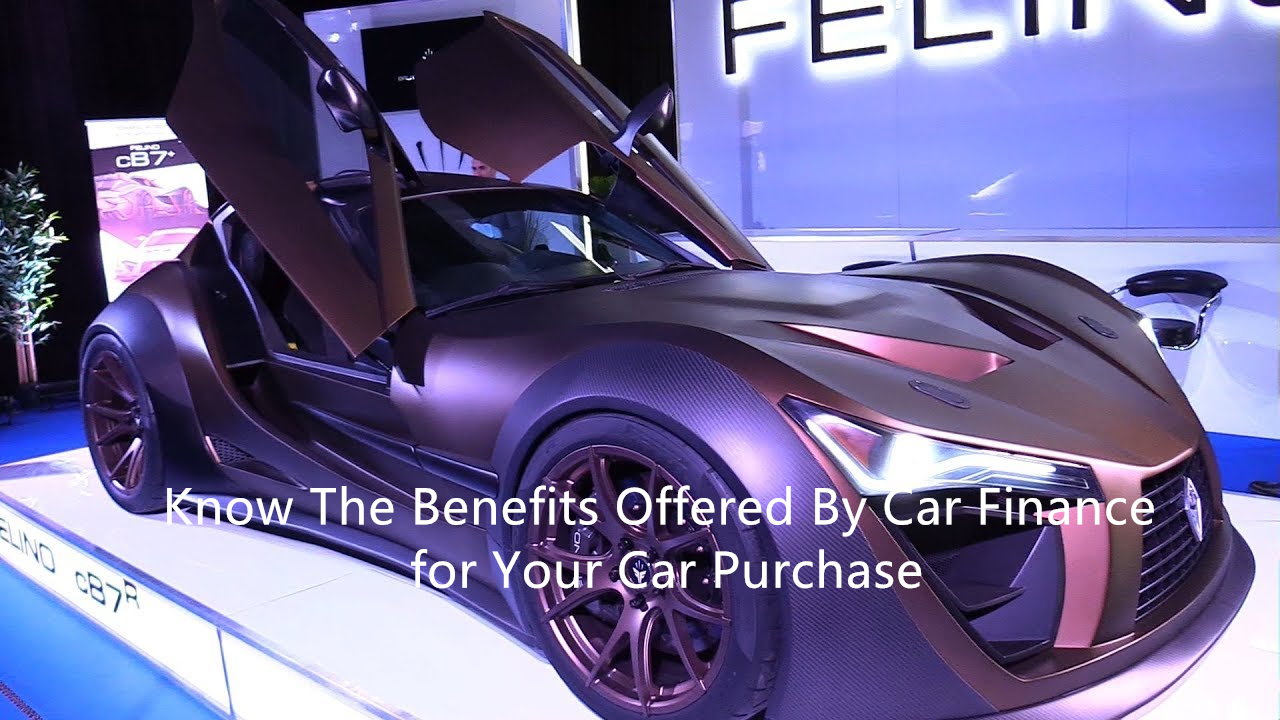 Know the benefits offered by car finance for your car purchase.21