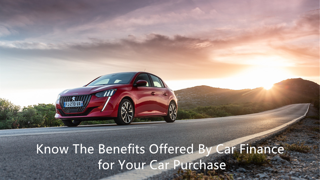 Know the benefits offered by car finance for your car purchase11